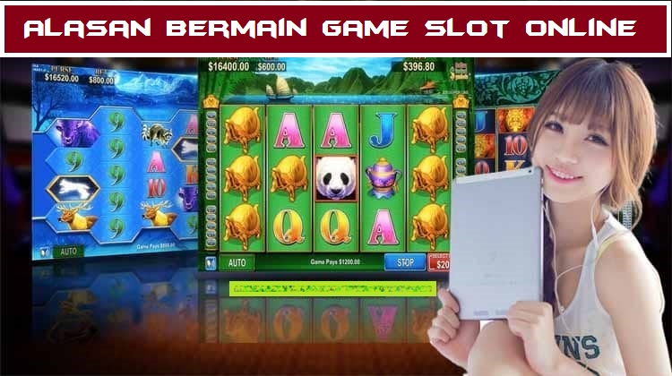 Alasan Bermain Game Slot Online